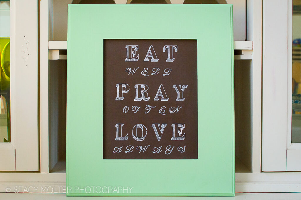 Eat Pray Love DIY Chalkboard Sign