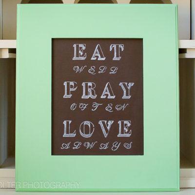 DIY Chalkboard Sign – Eat Pray Love