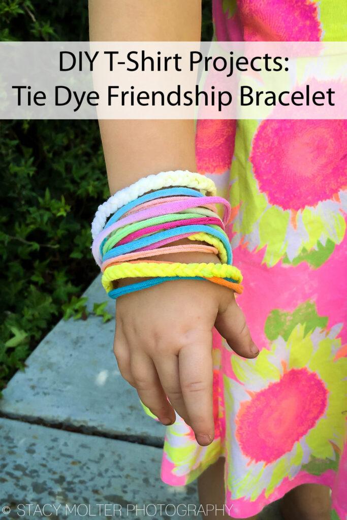 DIY T-Shirt Projects: Tie-Dye Friendship Bracelet