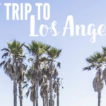 Los Angeles Day Trips for Families