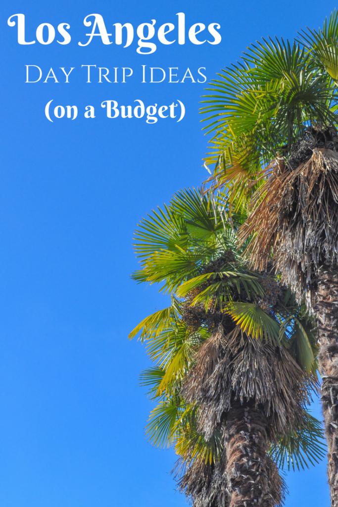 Los Angeles Day Trip Ideas on a Budget