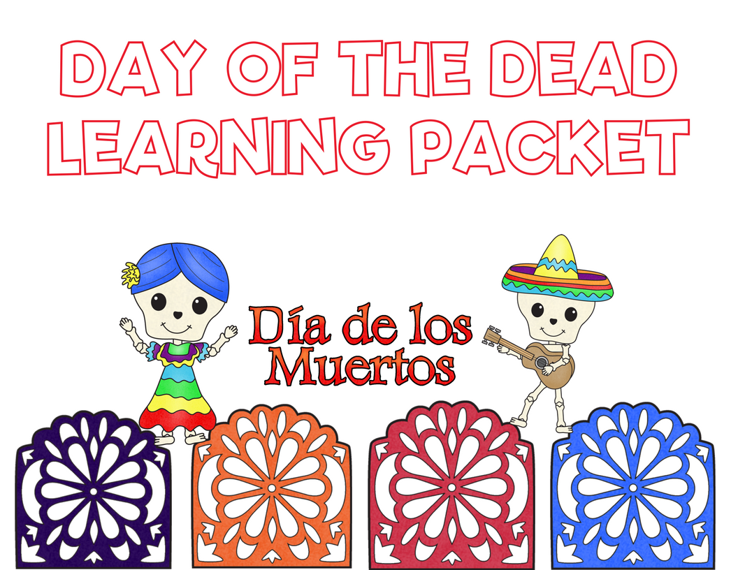 Dia de los Muertos - Day of the Dead Learning Packet - Fancy Shanty