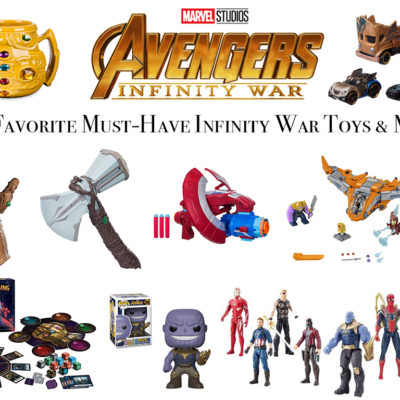 20 Favorite Must-Have Infinity War Toys & More