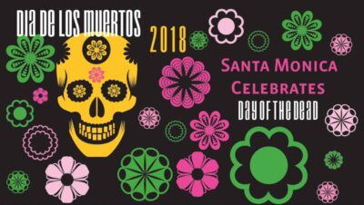 The City of Santa Monica's 7th Annual Dia de los Muertos Event