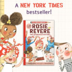 Dream Big with Rosie Revere and the Raucous Riveters Giveaway